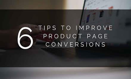 6 Tips to Improve Product Page Conversions