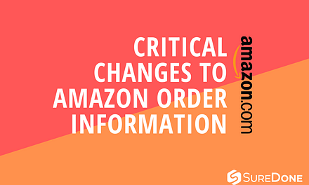 Critical Changes to Amazon Order Information