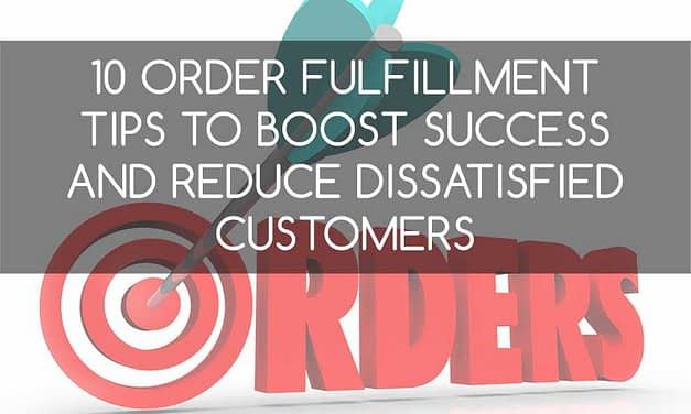 Multichannel E-Commerce: 10 Order Fulfillment Tips to Boost Success and Reduce Dissatisfied Customers