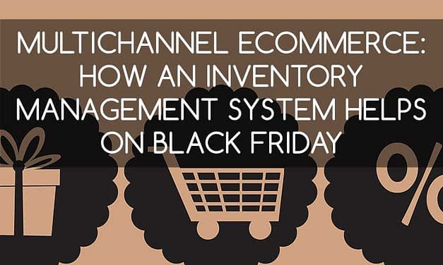 Multichannel E-Commerce: How an Inventory Management System Helps on Black Friday