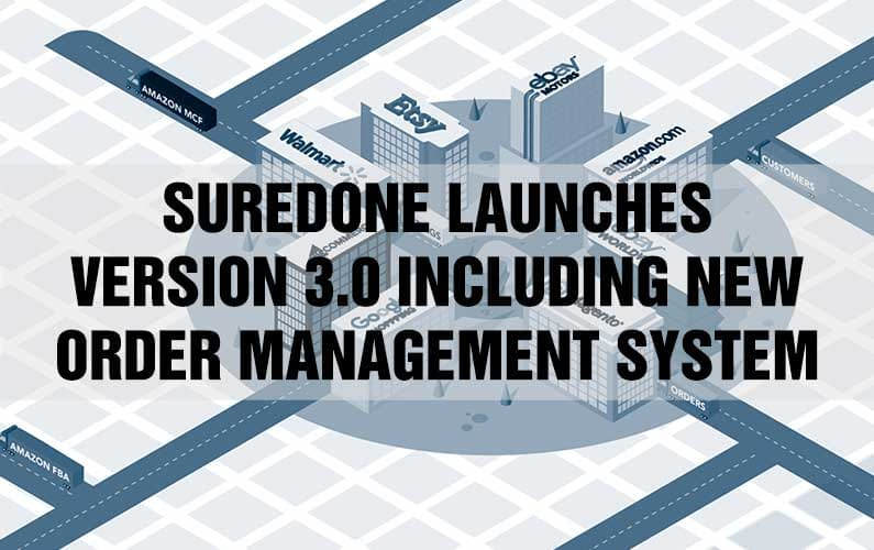 SureDone Launches Major Platform Upgrade Including New Order Management System